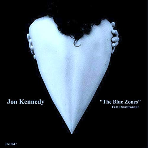 The Blue Zones (feat. Disastronaut) [Jon Kennedy Remix]