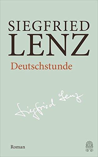 Deutschstunde: Hamburger Ausgabe Bd. 7 (Siegfried Lenz Hamburger Ausgabe)