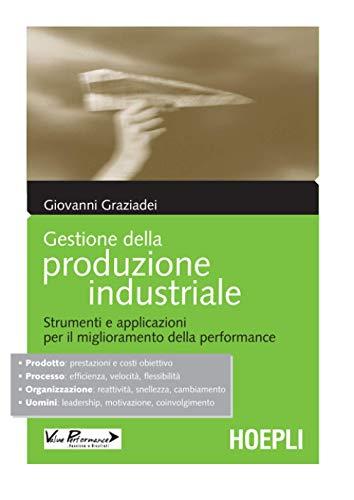 Gestione della produzione industriale: Strumenti e applicazioni per il miglioramento della performance