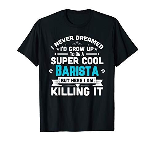 Super Cool Barista Coffee Bar Espresso Gift Shirt