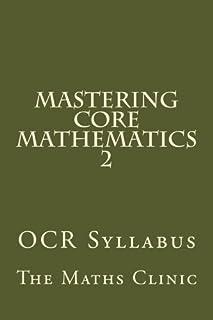 Mastering Core Mathematics 2: OCR Syllabus