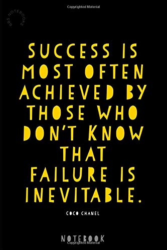 Success Is Most Often Achieved By Those Who Don't Know That Failure Is Inevitable: Coco Chanel Quote | 120 Lined Pages Notebook | Gift Idea For ... | Use as Diary, Notebook, Journal, Planner