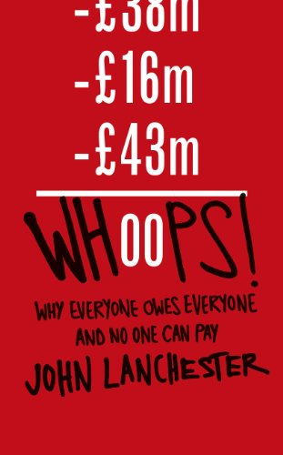 Whoops!: Why Everyone Owes Everyone and No One Can Pay (English Edition)