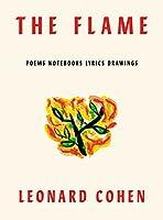 The Flame: Poems Notebooks Lyrics Drawings (International Edition)