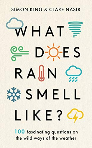 What Does Rain Smell Like?: Discover the fascinating answers to the most curious weather questions from two expert meteorologists (English Edition)