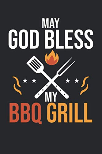 BBQ - May God Bless My BBQ Grill: 6x9 Ruled Notebook, Journal, Daily Diary, Organizer, Planner