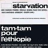 Starvation / Starvation / Tam Tam Pour L'Éthiopie