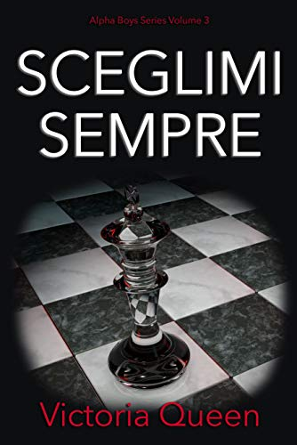 Sceglimi Sempre (Alpha Boys Series Vol. 3) (Italian Edition)