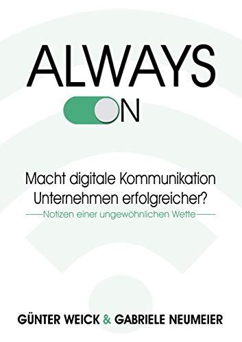 Always on: Macht digitale Kommunikation Unternehmen erfolgreicher?
