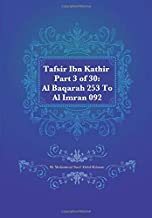 Tafsir Ibn Kathir Part 3 of 30: Al Baqarah 253 To Al Imran 092 (Volume 3)