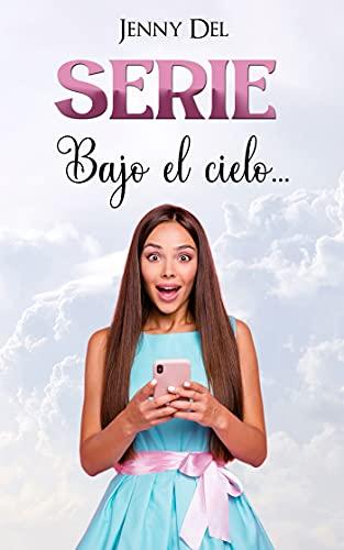 Bajo el cielo...: Serie completa (Spanish Edition)