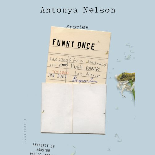 Funny Once     Stories              By:                                                                                                                                 Antonya Nelson                               Narrated by:                                                                                                                                 Nicol Zanzarella                      Length: 10 hrs and 35 mins     11 ratings     Overall 3.1