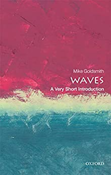 Waves: A Very Short Introduction (Very Short Introductions) by [Mike Goldsmith]