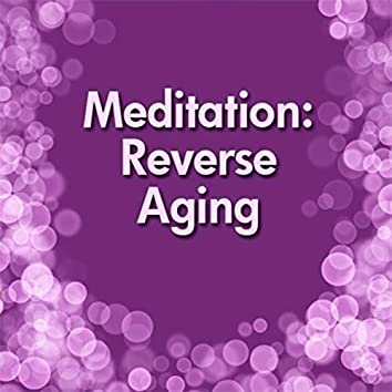 Meditation: Reverse Aging (feat. Kevin MacLeod)