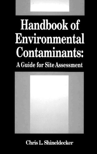 Download Handbook of Environmental Contaminants: A Guide for Site Assessment 0873717325