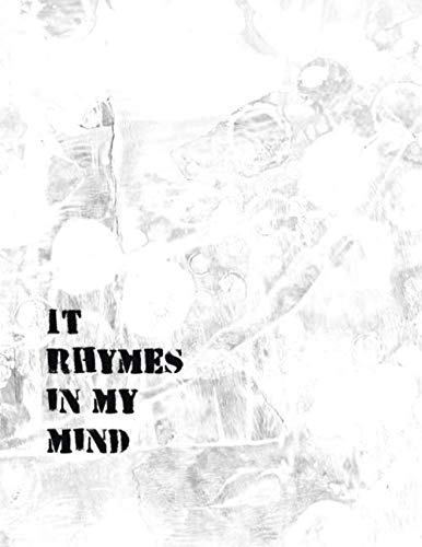 It Rhymes In My Mind: Rap Journal / Notebook with Beginner Tips – 150 Blank Sheets – lined – white paper – White Cover