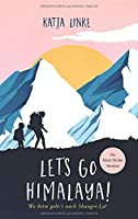Let's go Himalaya!: Wo bitte geht's nach Shangri-La?