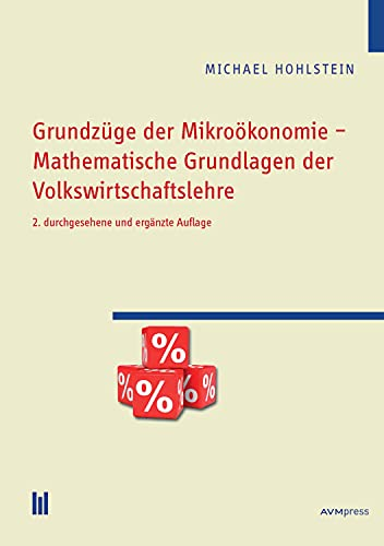 Grundzüge der Mikroökonomie – Mathematische Grundlagen der Volkswirtschaftslehre