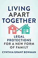 Living Apart Together: Legal Protections for a New Form of Family (Families, Law, and Society)