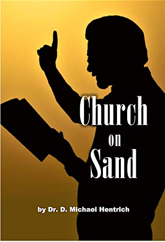 Church On Sand by Dr. D. Michael Hentrich ebook deal