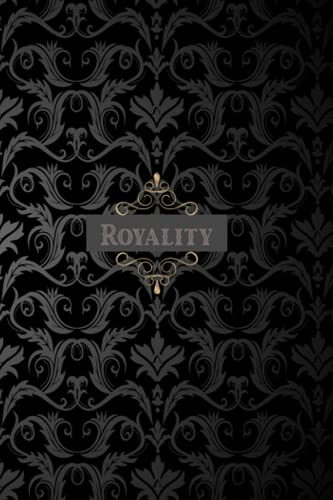 Royality: Be King On This Life |Journal and notebook 6'x9' Inch