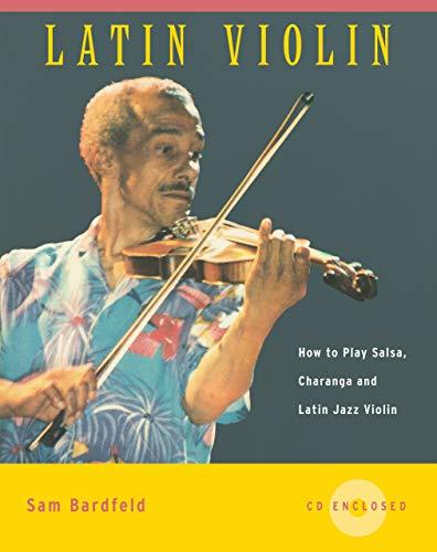 Latin Violin: How to Play Salsa, Charanga and Latin Jazz Violin (English Edition)
