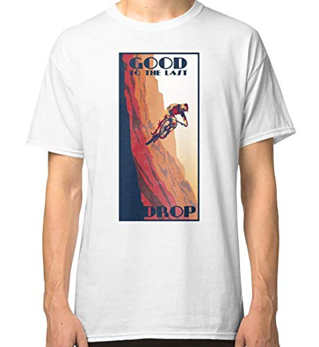 R_e_t_r_o Style Mountain Bike Poster Good to The Last Drop Classic Shirt, Tank Tops, Hoodie, Sweatshirt for Mens Womens Ladies Kids