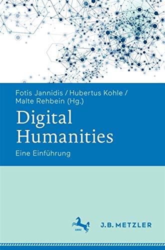 Digital Humanities: Eine Einführung