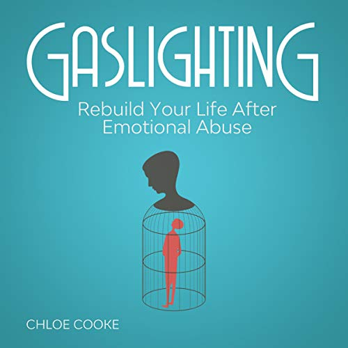 Gaslighting: Rebuild Your Life After Emotional Abuse  By  cover art