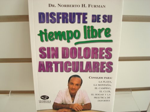 Disfrute de su tiempo libre sin dolores articulares / Enjoy your free time without joint pain