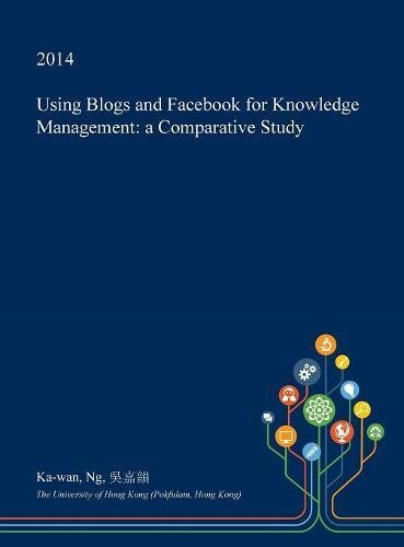 Using Blogs and Facebook for Knowledge Management: A Comparative Study