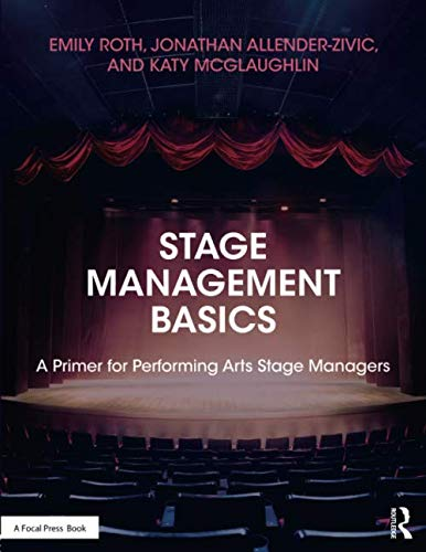Compare Textbook Prices for Stage Management Basics: A Primer for Performing Arts Stage Managers 1 Edition ISBN 9781138960541 by Roth, Emily,Allender-Zivic, Jonathan,McGlaughlin, Katy