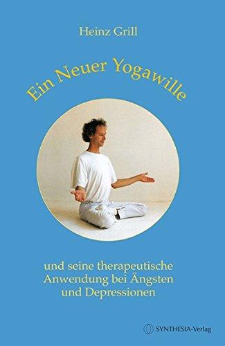 Ein Neuer Yogawille und seine therapeutische Anwendung bei Ängsten und Depressionen