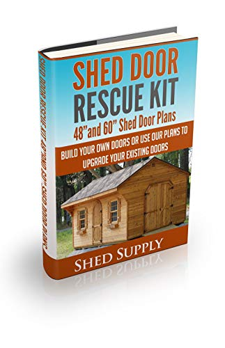 """Shed Door Rescue Kit: 48""""and 60"""" Shed Door Plans-Build Your Own Doors or Use our Plans to Upgrade Your Existing Doors"""
