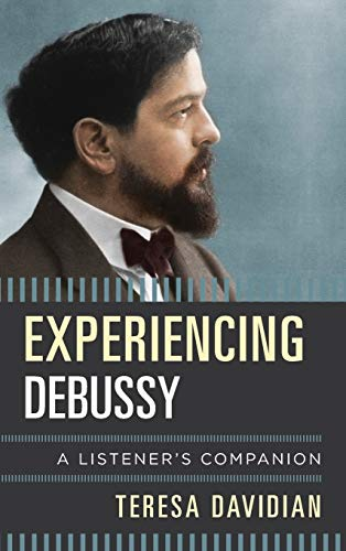 Image of Experiencing Debussy: A Listener's Companion