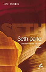 Seth parle - L'éternelle validité de l'âme - Tome 2 de Jane Roberts