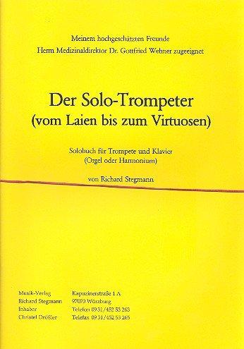 Der Solo-Trompeter: Vom Laien bis zum Virtuosen für Trompete