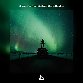 Far From Me (feat. Cherie Hawke)
