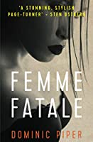 Femme Fatale: a smart, sexy detective thriller that keeps you glued to the pages (PI Daniel Beckett Series) 1980561214 Book Cover