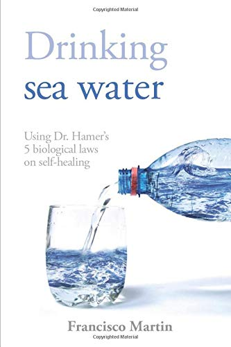 Drinking sea water: Using Dr. Hamer's 5 biological laws on self-healing