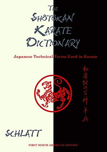 Shotokan Karate Dictionary: Japanese Technical Terms Used in Karate
