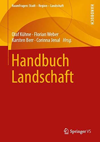 Handbuch Landschaft (RaumFragen: Stadt – Region – Landschaft)