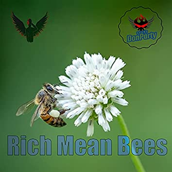 Rich Mean Bees