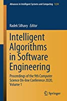 Intelligent Algorithms in Software Engineering: Proceedings of the 9th Computer Science On-line Conference 2020, Volume 1 (Advances in Intelligent Systems and Computing (1224))