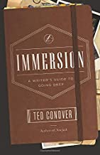 Immersion: A Writer's Guide to Going Deep (Chicago Guides to Writing, Editing, and Publishing)