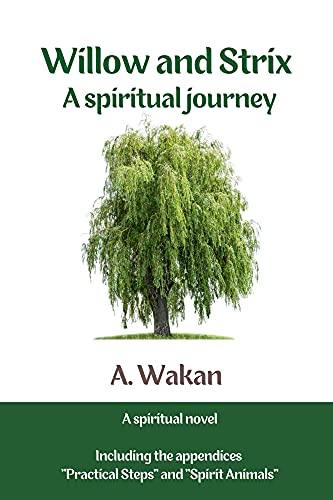 Willow and Strix: A spiritual journey