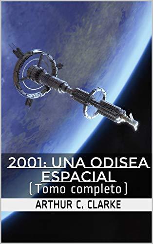 2001: Una Odisea Espacial: (Tomo completo) (Spanish Edition)