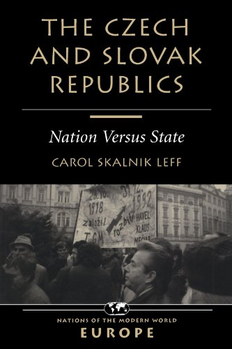 The Czech And Slovak Republics: Nation Versus State (Nations of the Modern World. Europe)