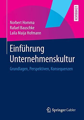 Einführung Unternehmenskultur: Grundlagen, Perspektiven, Konsequenzen