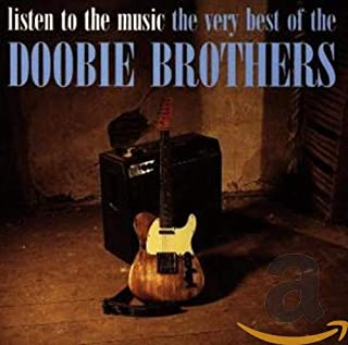Listen to the Music: The Very Best Of The Doobie Brothers